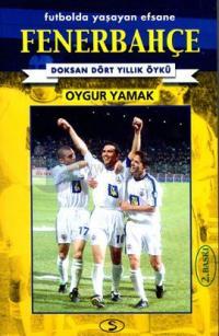 Fenerbahçe - Futbolda Yaşayan Efsane