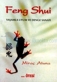 Feng ShuiYaşamla Uyum ve Denge Sanatı