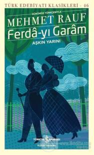 Ferda-yı Garam - Aşkın Yarını (Günümüz Türkçesiyle) Mehmet Rauf