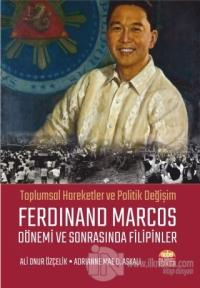 Ferdinand Marcos Dönemi ve Sonrasında Filipinler %10 indirimli Ali Onu
