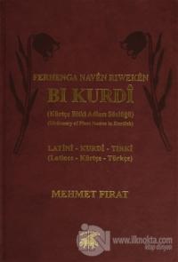 Ferhenga Nave Riwekan Bi Kurdi - Latini, Kurdi, Tırki (Ciltli)