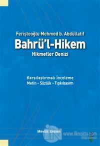 Ferişteoğlu Mehmed B. Abdüllatif Bahrü'l - Hikem Hikmetler Denizi