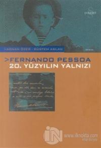 Fernando Pessoa: 20. Yüzyılın Yalnızı