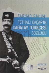 Fethali Kaçar'ın Çağatay Türkçesi Sözlüğü Cilt: 1