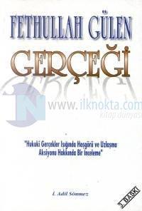 """Fethullah Gülen Gerçeği""""Hukuki Gerçekler Işığında Hoşgörü ve Uzlaşma Aksiyonu Hakkında Bir İncelem"""