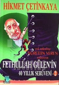 Fethullah Gülen'in 40 Yıllık Serüveni - 2