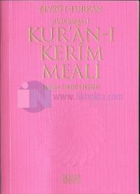 Feyzü'l Furkan - Açıklamalı Kur'an-ı Kerim Meali (Cep Boy)