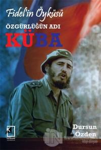 Fidel'in Öyküsü - Özgürlüğün Adı Küba (Ciltli)