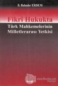 Fikri Hukukta Türk Mahkemelerinin Milletlerarası Yetkisi