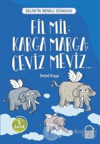 Fil Mil; Karga Marga; Ceviz Meviz - Selim'in Renkli Dünyası / 3. Sınıf Okuma Kitabı