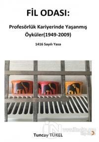 Fil Odası: Profesörlük Kariyerinde Yaşanmış Öyküler (1949-2009)