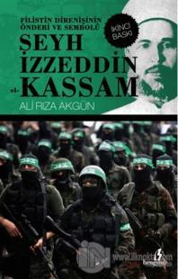 Filistin Direnişinin Önderi ve Sembolü Şeyh İzzeddin el-Kassam