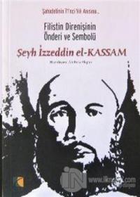 Filistin Direnişinin Önderi ve Sembolü Şeyh İzzettin el-Kassam