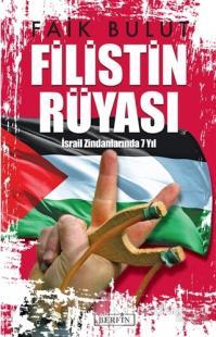 Filistin Rüyası İsrail Zindanlarında 7 Yıl