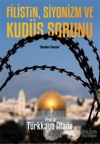 Filistin, Siyonizm ve Kudüs Sorunu