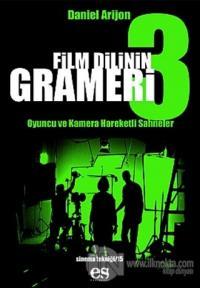 Film Dilinin Grameri 3 Oyuncu ve Kamera Hareketli Sahneler