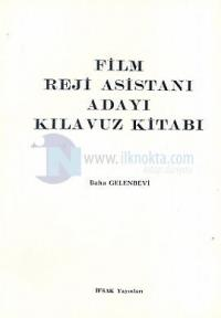 Film Reji Asistanı Adayı Kılavuz Kitabı Baha Gelenbevi