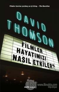 Filmler Hayatımızı Nasıl Etkiler? %20 indirimli David Thomson