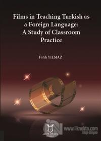 Films in Teaching Turkish as A Foreign Language: A Study of Classroom Practice