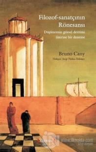 Filozof-Sanatçının Rönesansı Bruno Cany