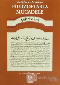 Filozoflarla Mücadele -Kitabu'l-Musaraa %10 indirimli Muhammed eş-Şehr