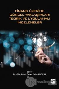 Finans Üzerine Güncel Yaklaşımlar: Teorik ve Uygulamalı İncelemeler