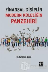 Finansal Disiplin Modern Köleliğin Panzehiri Tuna Can Güleç