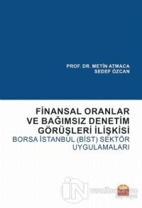 Finansal Oranlar ve Bağımsız Denetim Görüşleri İlişkisi: Borsa İstanbul (BİST) Sektör Uygulamaları