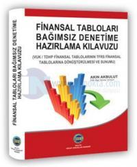 Finansal Tabloların Bağımsız Denetime Hazırlama Kılavuzu