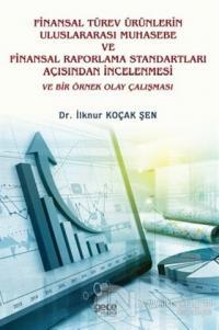 Finansal Türev Ürünlerin Uluslararası Muhasebe Ve Finansal Raporlama Standartları Açısından İncelenmesi Ve Bir Örnek Olay Çalışması