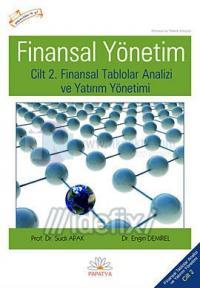 Finansal Yönetim Cilt 2 Finansal Tablolar Analizi ve Yatırım Yönetimi