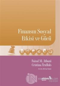 Finansın Sosyal Etkisi ve Gücü Faisal M. Atbani