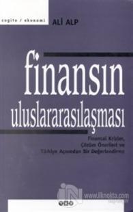 Finansın Uluslararasılaşması Finansal Krizler, Çözüm Önerileri ve Türkiye Açısından Bir Değerlendirme