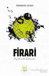 Firari - Trajikomik Hatıralar