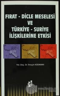 Fırat - Dicle Meselesi ve Türkiye-Suriye İlişkilerine Etkisi