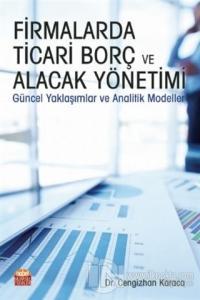 Firmalarda Ticari Borç ve Alacak Yönetimi Cengizhan Karaca