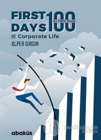 First 100 Days At Corporate Life