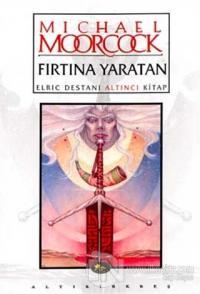 Fırtına Yaratan Elric Destanı Altıncı Kitap