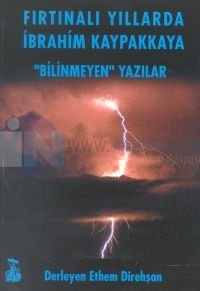 """Fırtınalı Yıllarda İbrahim Kaypakkaya""""Bilinmeyen"""" Yazılar"""