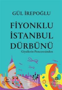 Fiyonklu İstanbul Dürbünü Gül İrepoğlu