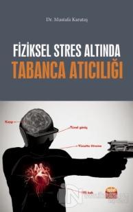 Fiziksel Stres Altında Tabanca Atıcılığı