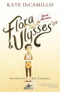 Flora Ulysses'in Resimli Maceraları (Ciltli)