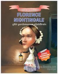 Florence Nightingale Gibi Yardımsever Olabilirsin