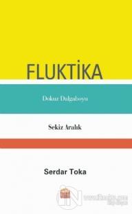 Fluktika - Dokuz Dalgaboyu - Sekiz Aralık