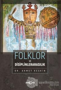 Folklor ve Disiplinlerarasılık Ahmet Keskin