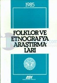 Folklor ve Etnografya Araştırmaları 1985