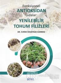 Fonksiyonel Antioksidan Gıdalar: Yenilebilir Tohum Filizleri