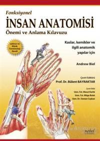 Fonksiyonel İnsan Anatomisi Önemi ve Anlama Kılavuzu Andrew Biel