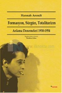 Formasyon, Sürgün, Totalitarizm %15 indirimli Hannah Arendt