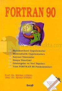 Fortran 90 Matematiksel Uygulamalar Mühendislik Uygulamaları Sayısal Yöntemler Dosya Yönetimi Göstergeler ve Veri Yapıları Tüm Fortran 90 Fonksiyonları